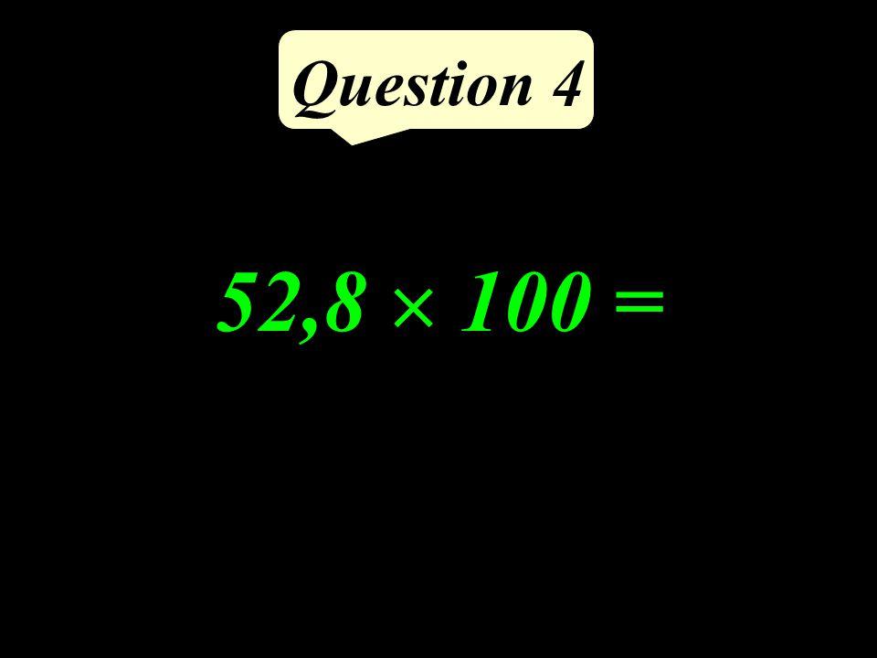 Question 3 Calculer la différence de 100 et 25.