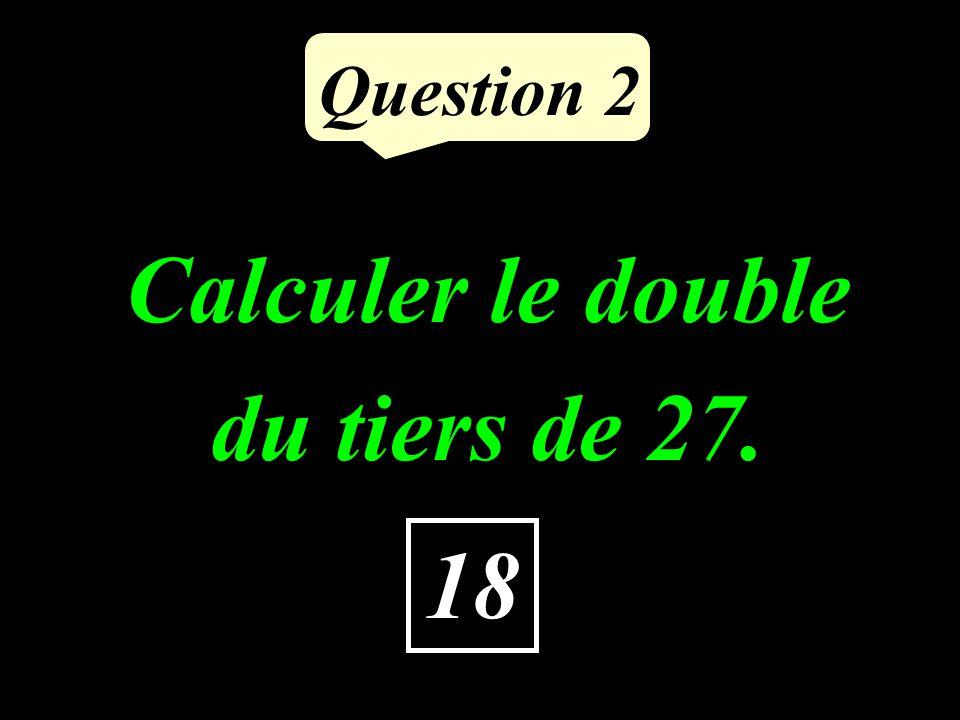 Question 1 63 Je multiplie 9 par 7. Je trouve :