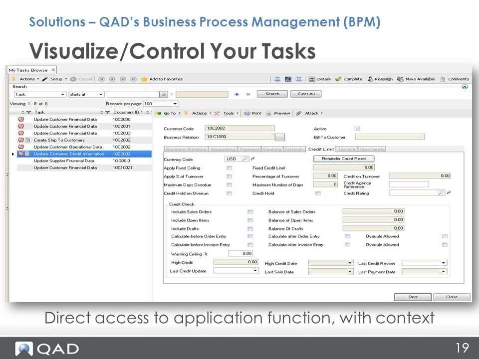 19 Direct access to application function, with context Visualize/Control Your Tasks Solutions – QAD's Business Process Management (BPM)