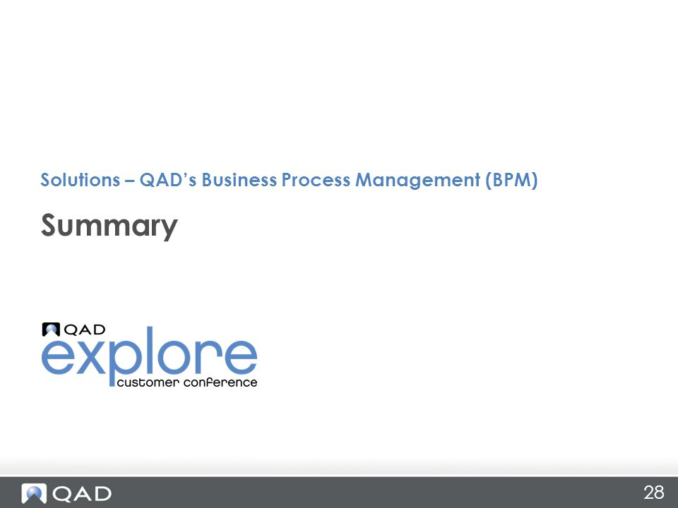 28 Summary Solutions – QAD's Business Process Management (BPM)
