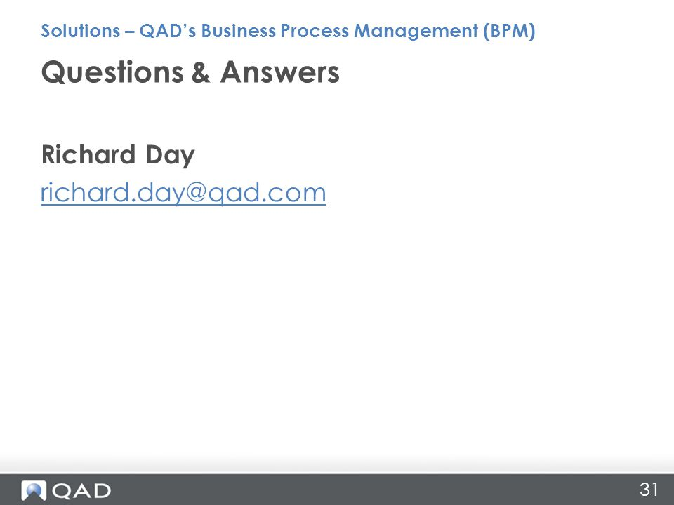 31 Richard Day Questions & Answers Solutions – QAD's Business Process Management (BPM)