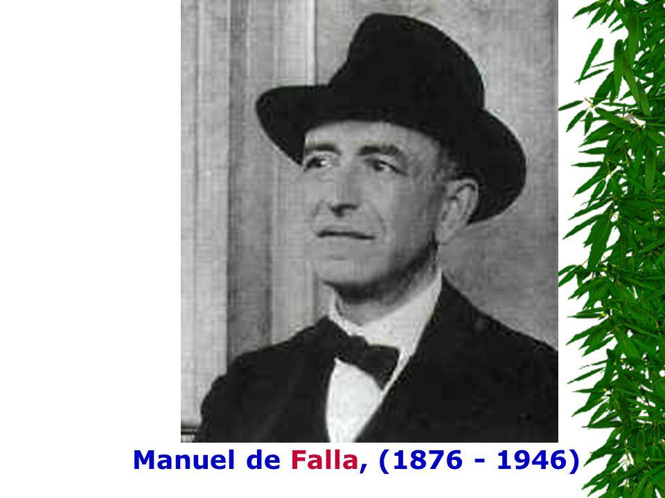 Manuel de Falla, (1876 - 1946)