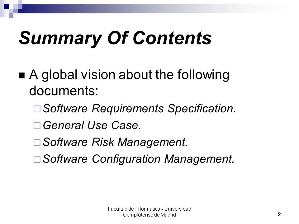 Facultad de Informática - Universidad Complutense de Madrid53 Software Configuration Management SCM activities:  Identifying baselines: Each partial delivery will produce a new baseline.