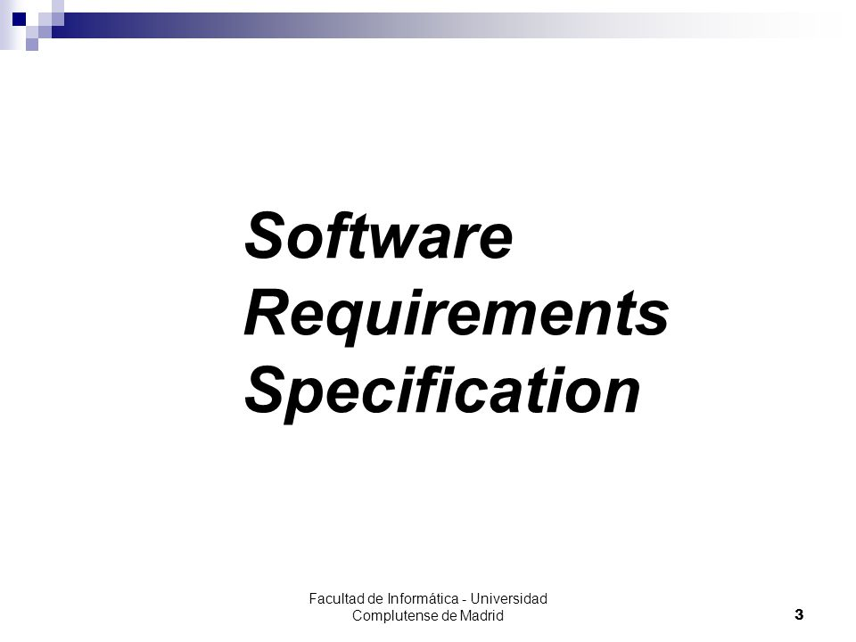 Facultad de Informática - Universidad Complutense de Madrid14 Software Requirements Specification - General Description - Restrictions SW Restrictions:  The users must have previously installed: Multimedia Applications to prewiew the current downloads.