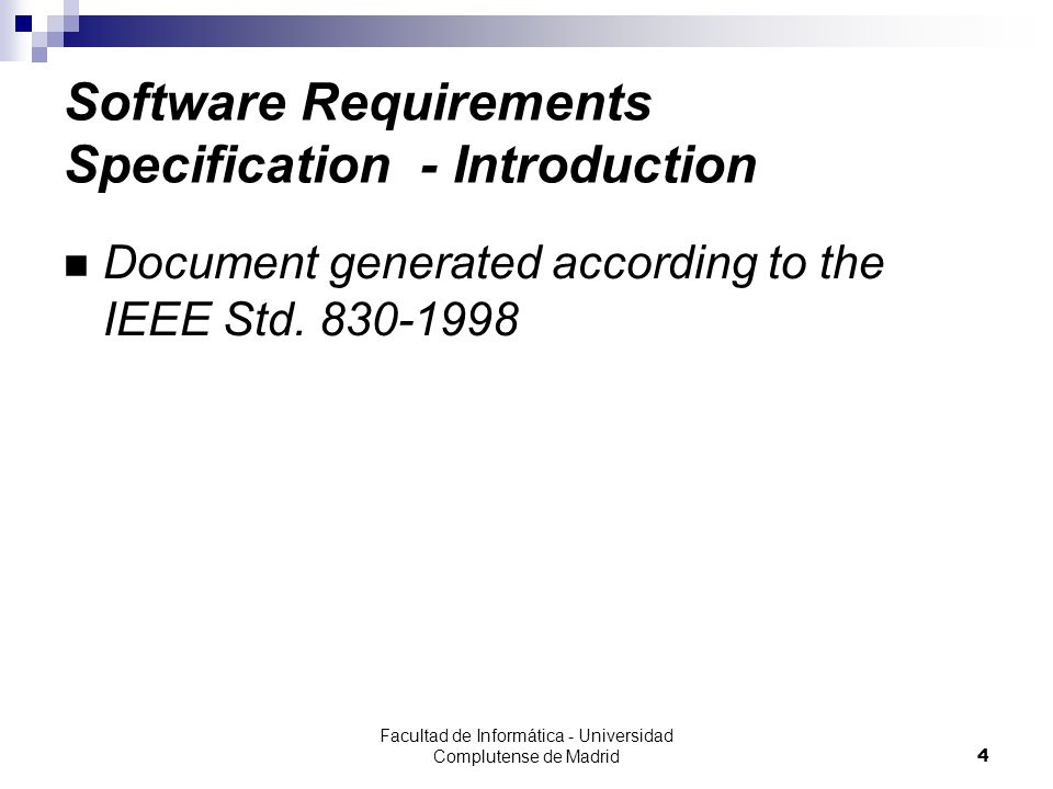 Facultad de Informática - Universidad Complutense de Madrid25 Software Requirements Specification - Specific Requirements – External Interfaces Server-Client Communication Interface (RE_IE_IClienteServidor):  Client applications connect to the server using The eGorilla Application Network Protocol.