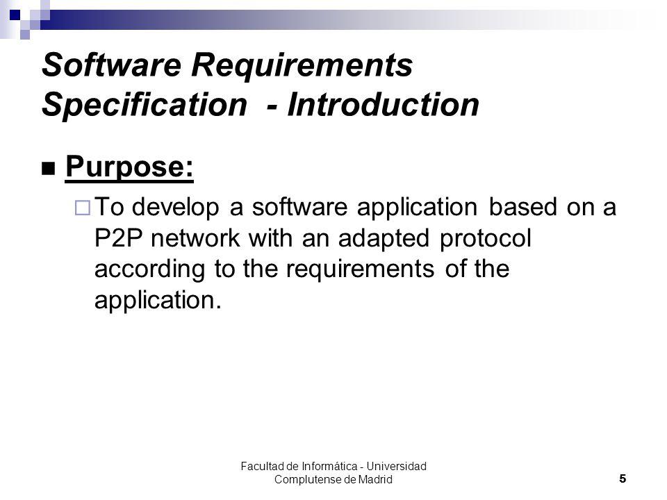 Facultad de Informática - Universidad Complutense de Madrid16 Software Requirements Specification - General Description - Restrictions Programming Languages:  Use of Java programming language.