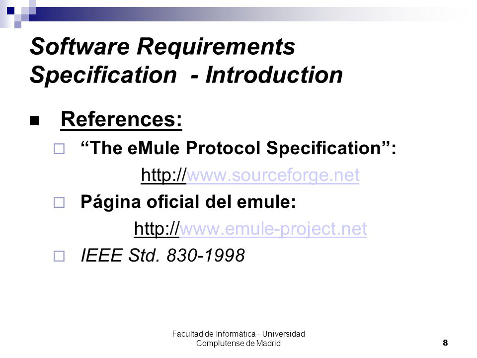 Facultad de Informática - Universidad Complutense de Madrid9 Software Requirements Specification - General Description Product Perspective:  To develop a fast & reliable system, allowing users to share files with as many clients as possible.
