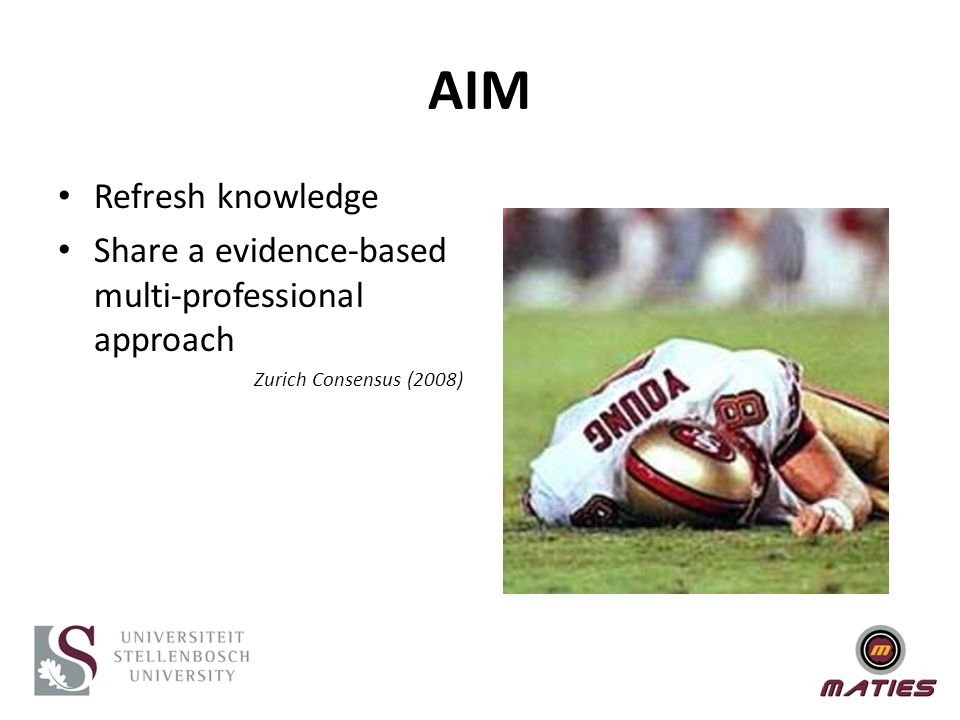 AIM Refresh knowledge Share a evidence-based multi-professional approach Zurich Consensus (2008)