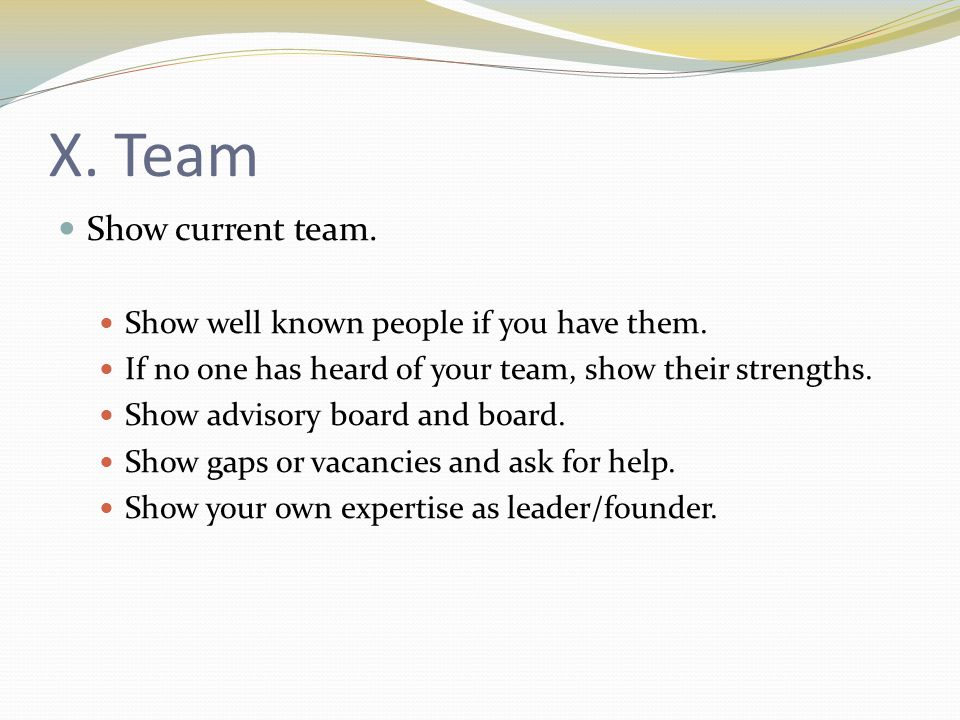 X. Team Show current team. Show well known people if you have them.