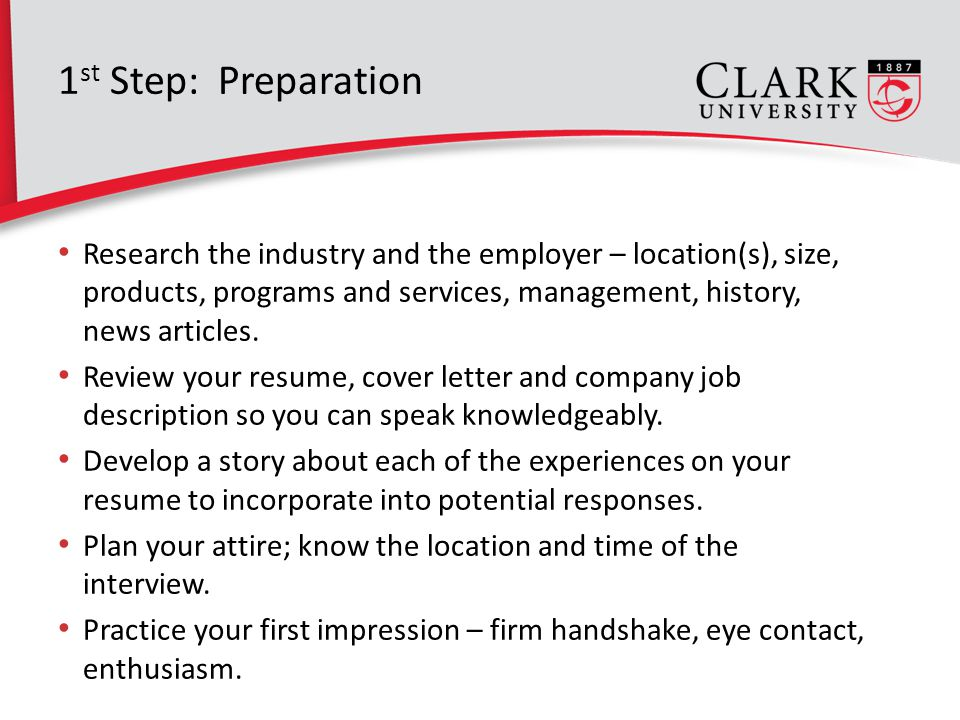 1 st Step: Preparation Research the industry and the employer  location(s)