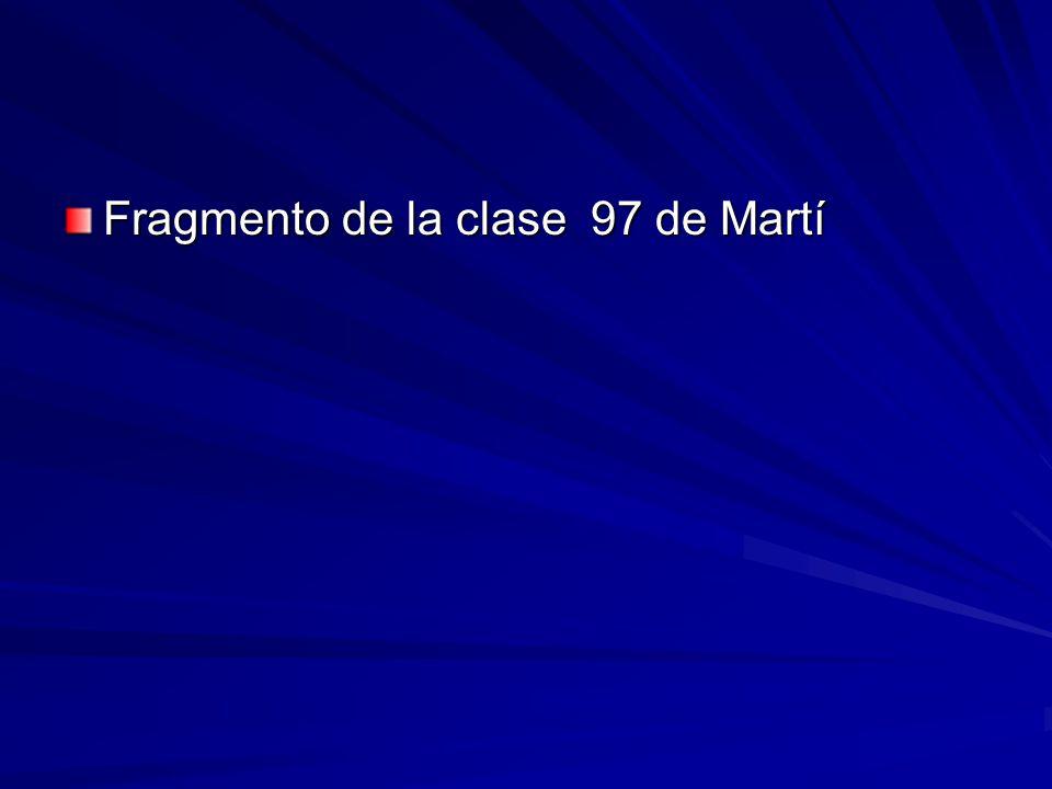 Fragmento de la clase 97 de Martí