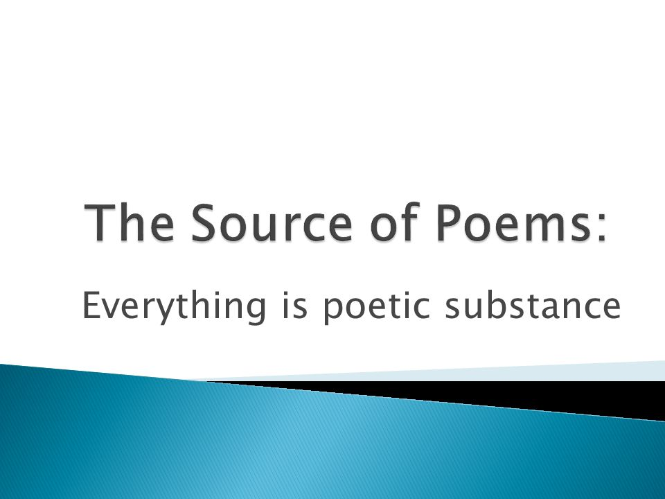  Where do these poems come from. Are they sophisticated poems.