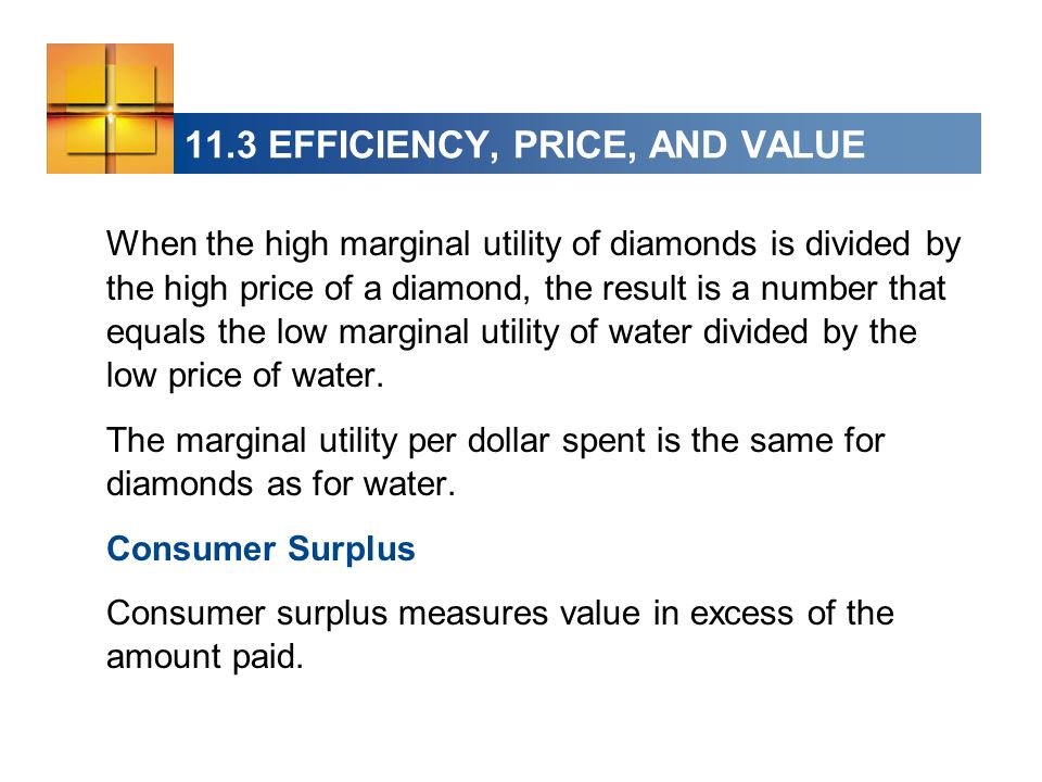 When the high marginal utility of diamonds is divided by the high price of a diamond, the result is a number that equals the low marginal utility of water divided by the low price of water.