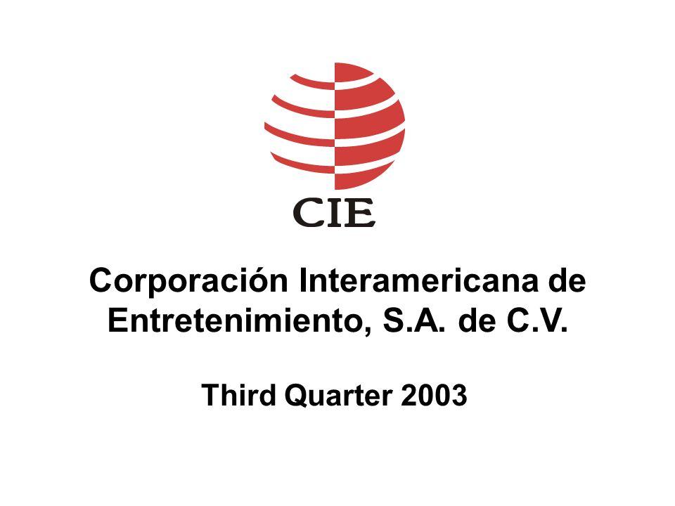 Corporación Interamericana de Entretenimiento, S.A. de C.V. Third Quarter 2003