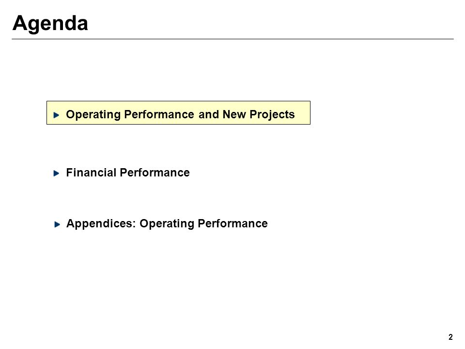 Agenda Operating Performance and New Projects 2 Appendices: Operating Performance Financial Performance