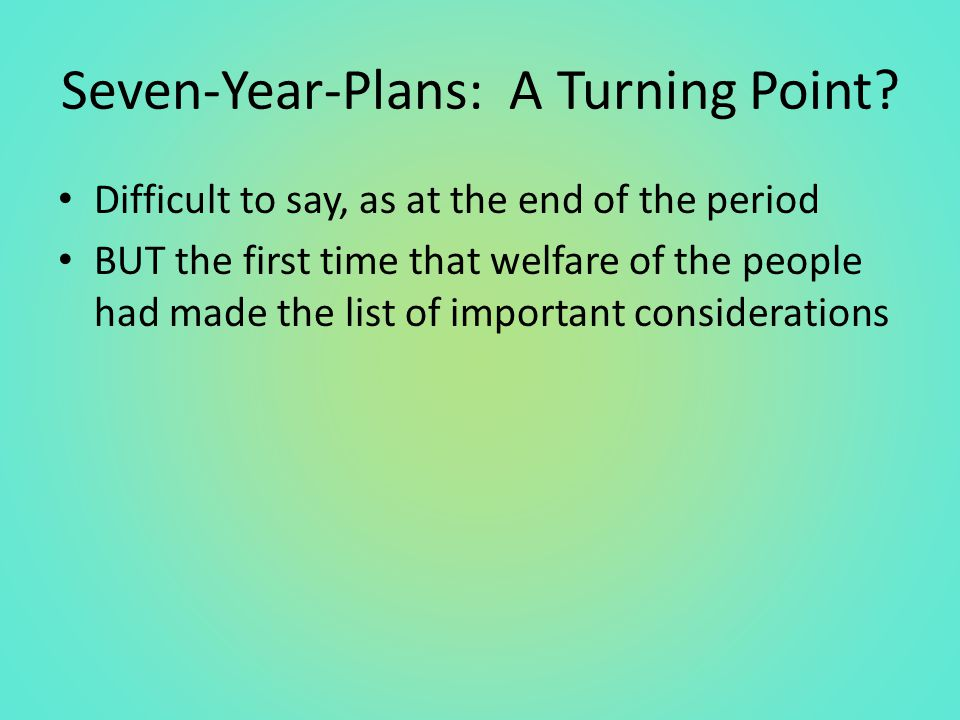 Seven-Year-Plans: A Turning Point.