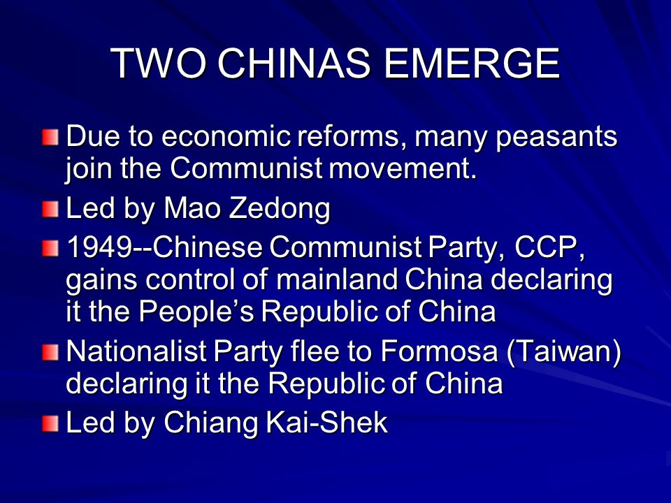 TWO CHINAS EMERGE Due to economic reforms, many peasants join the Communist movement.