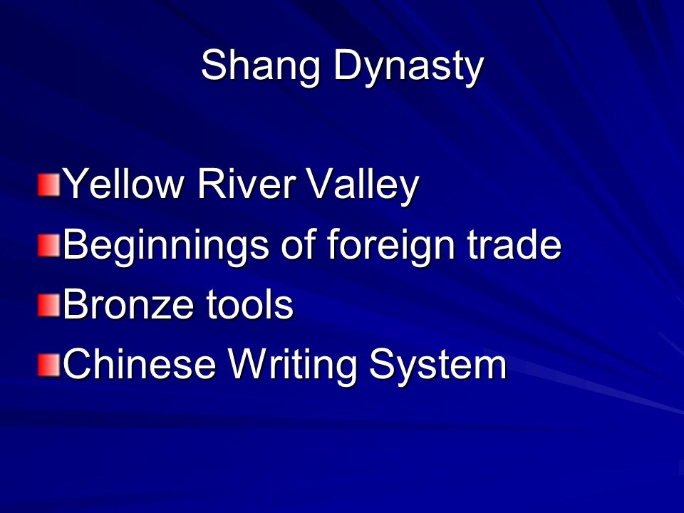 Shang Dynasty Yellow River Valley Beginnings of foreign trade Bronze tools Chinese Writing System