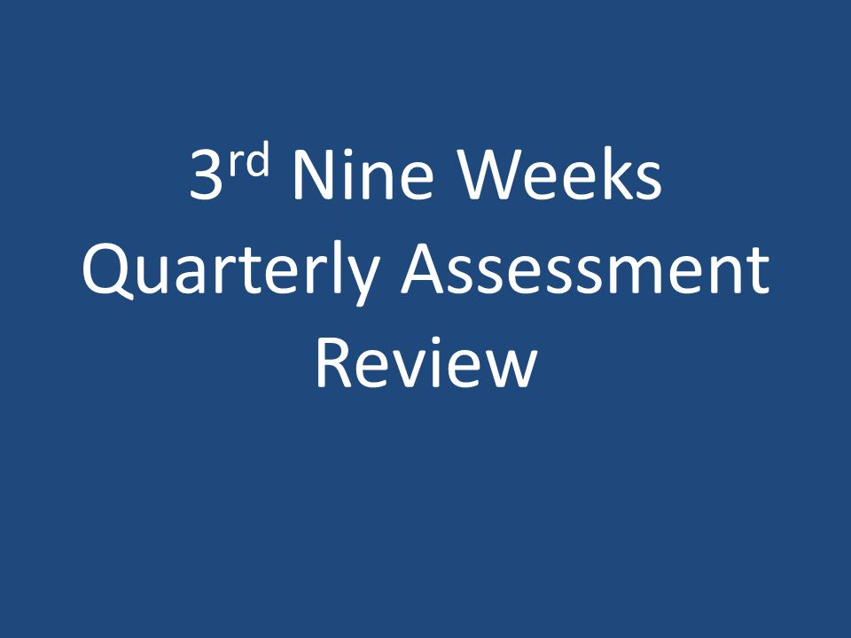 3 rd Nine Weeks Quarterly Assessment Review