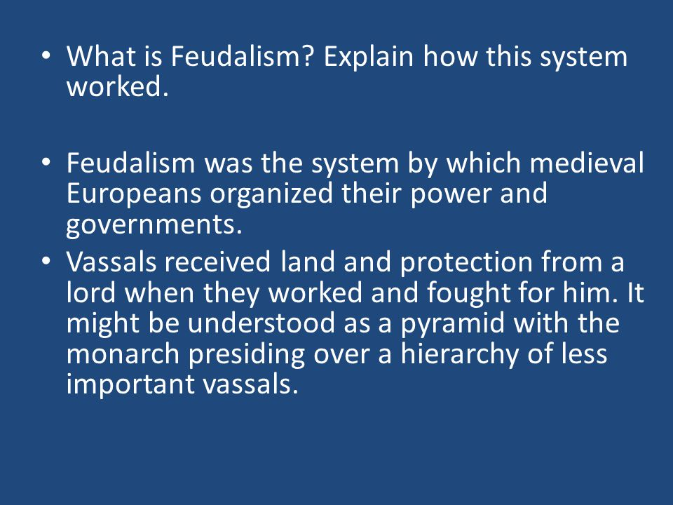 Feudalism was the system by which medieval Europeans organized their power and governments.