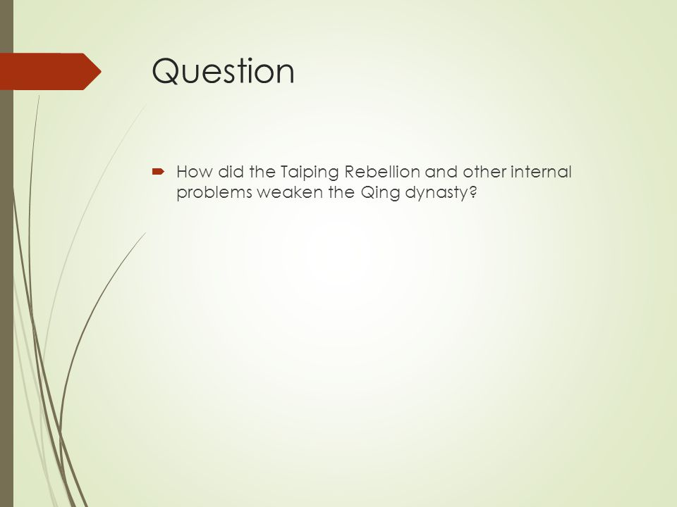 Question  How did the Taiping Rebellion and other internal problems weaken the Qing dynasty