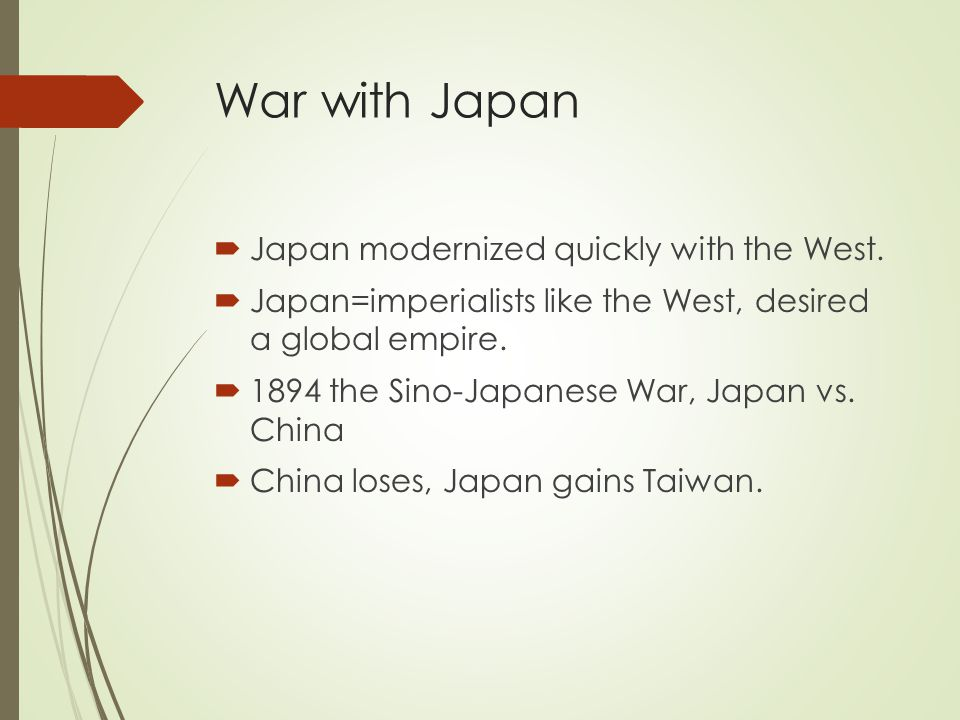 War with Japan  Japan modernized quickly with the West.