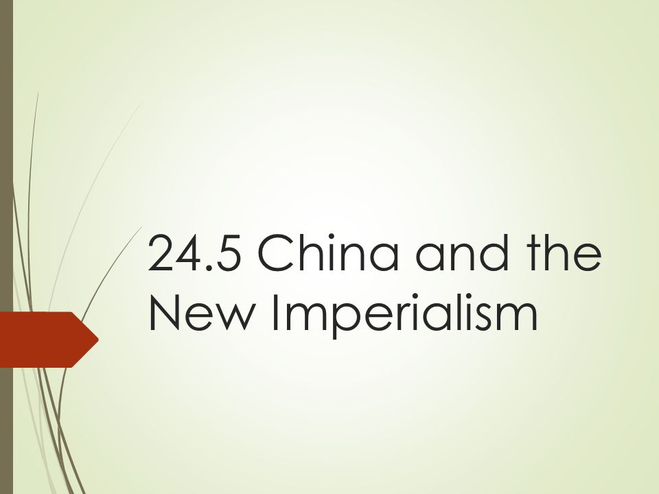 24.5 China and the New Imperialism