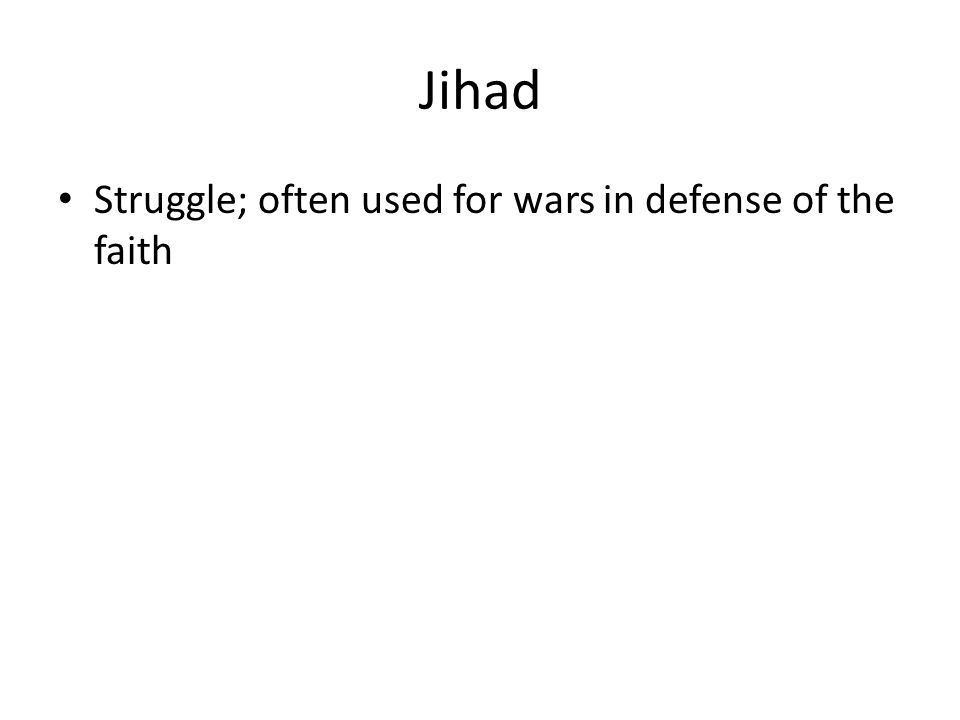 Jihad Struggle; often used for wars in defense of the faith