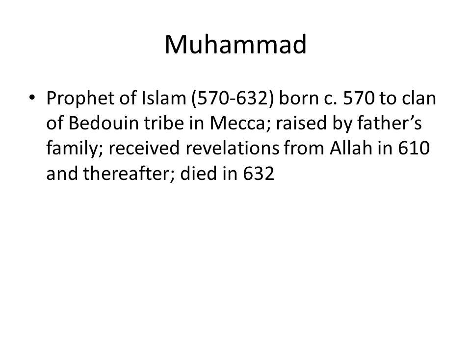 Muhammad Prophet of Islam (570-632) born c.