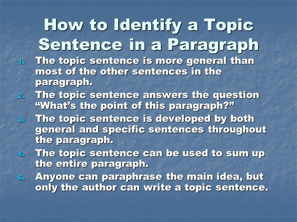 How to Identify a Topic Sentence in a Paragraph 1.