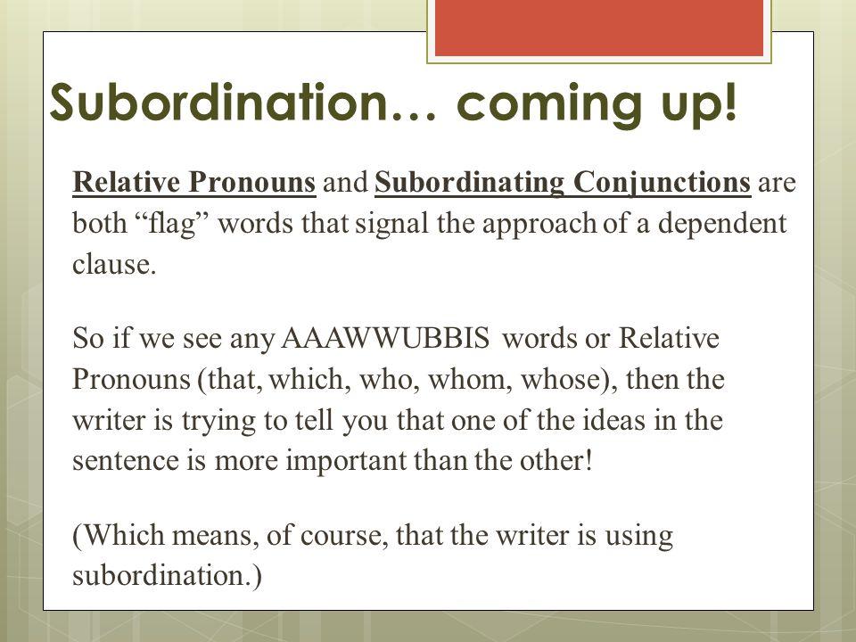 Conjunctions Subordination versus Coordination. FANBOYS (Write ...