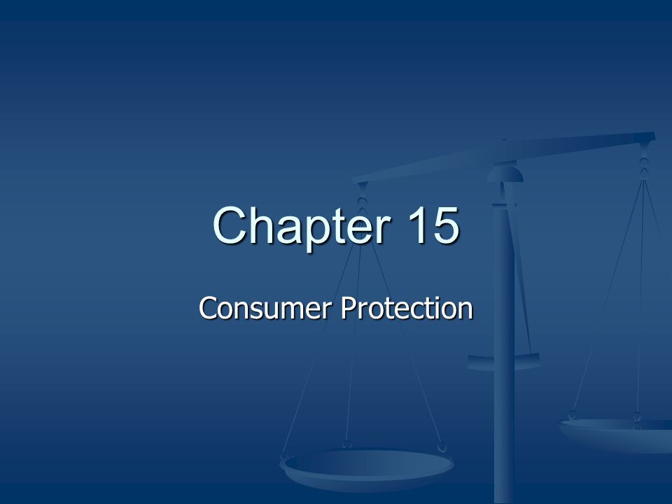 Chapter 15 Consumer Protection