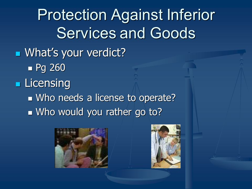 Protection Against Inferior Services and Goods What's your verdict.