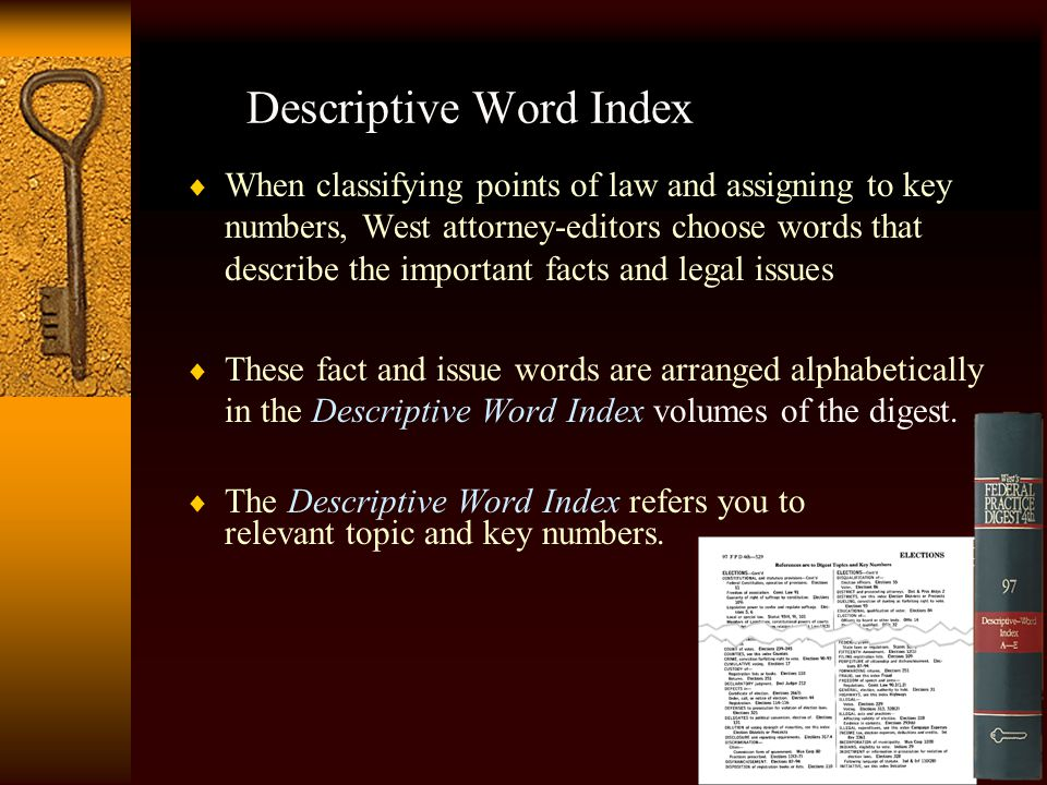 Descriptive Word-Index  Look up the subject  Find a list of abbreviations, corresponding to topic & key numbers, and cross references  Once locate relevant topic & key numbers, go to main volume