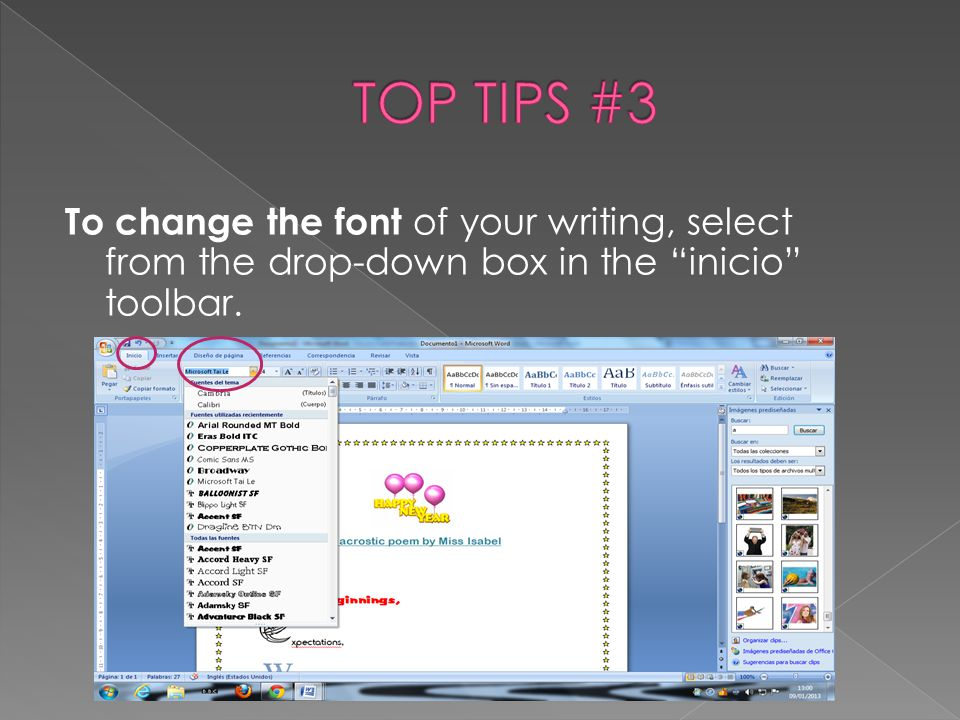 "To change the font of your writing, select from the drop-down box in the ""inicio"" toolbar."