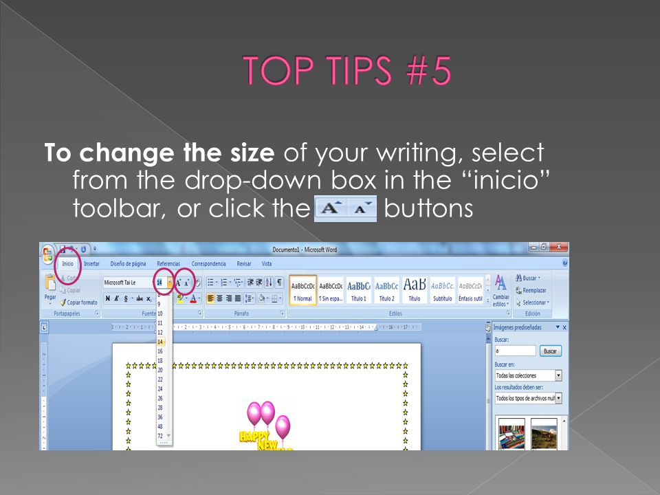 "To change the size of your writing, select from the drop-down box in the ""inicio"" toolbar, or click the buttons"