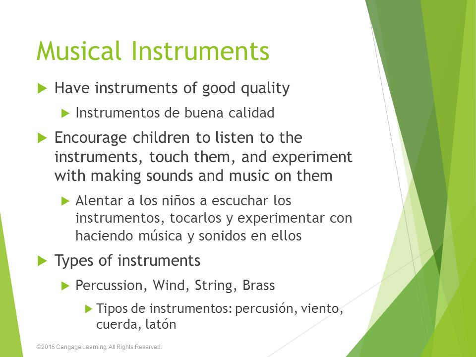 Musical Instruments  Have instruments of good quality  Instrumentos de buena calidad  Encourage children to listen to the instruments, touch them,