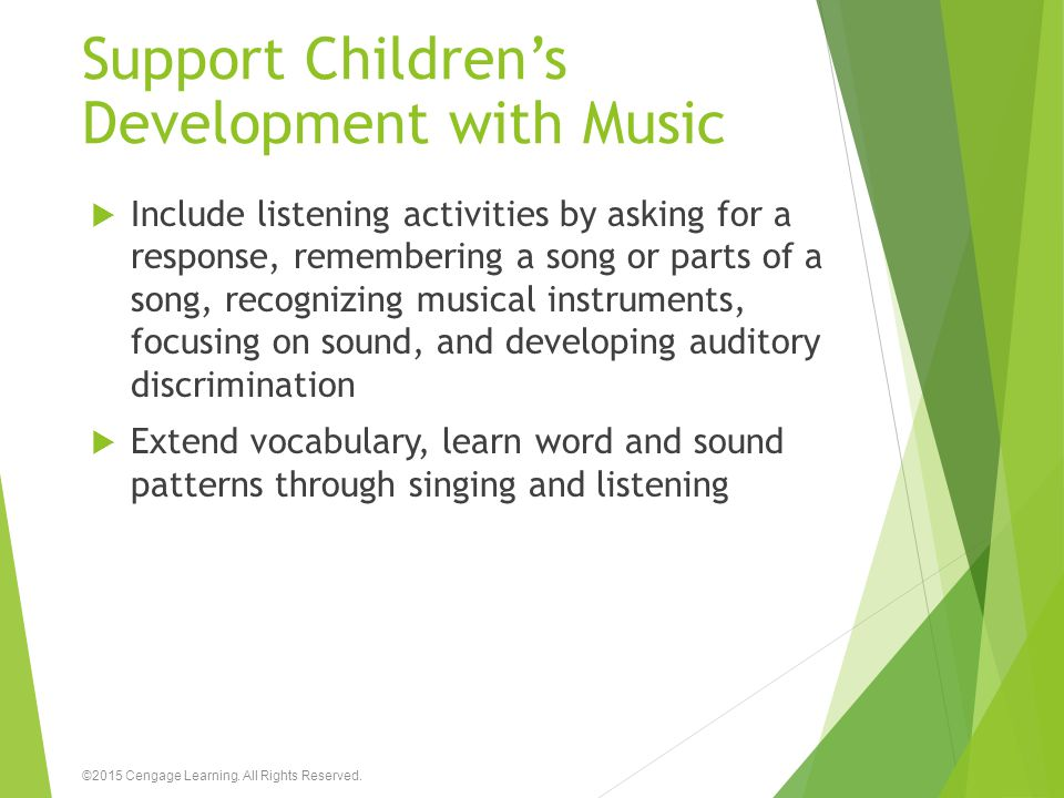 Support Children's Development with Music  Include listening activities by asking for a response, remembering a song or parts of a song, recognizing