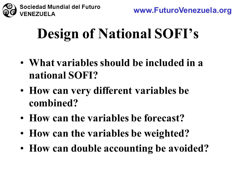 What variables should be included in a national SOFI? How can very different variables be combined? How can the variables be forecast? How can the var