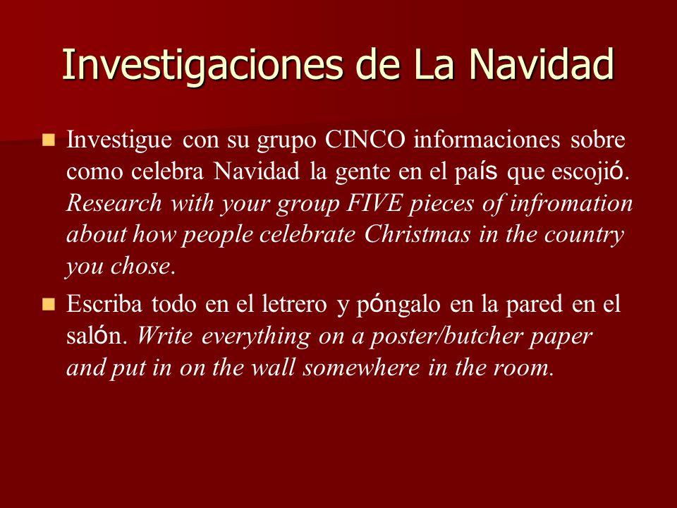 Investigaciones de La Navidad Investigue con su grupo CINCO informaciones sobre como celebra Navidad la gente en el pa ís que escoji ó.