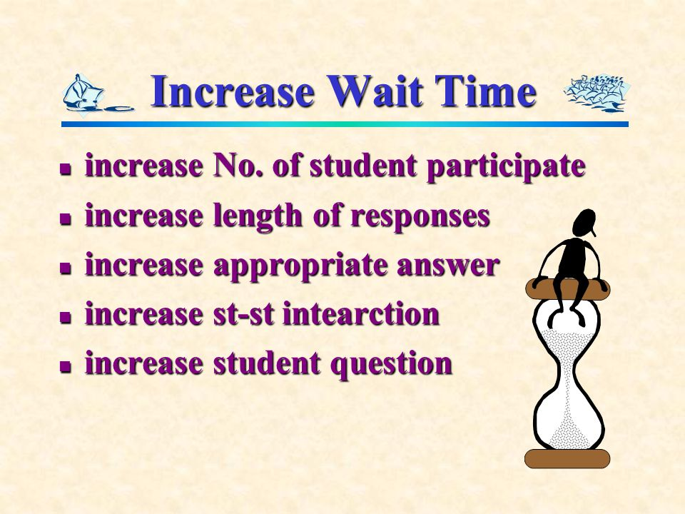 Increase Wait Time increase No. of student participate increase No.