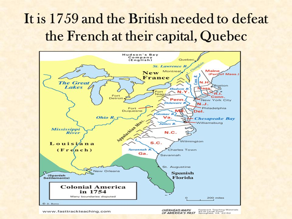It is 1759 and the British needed to defeat the French at their capital, Quebec