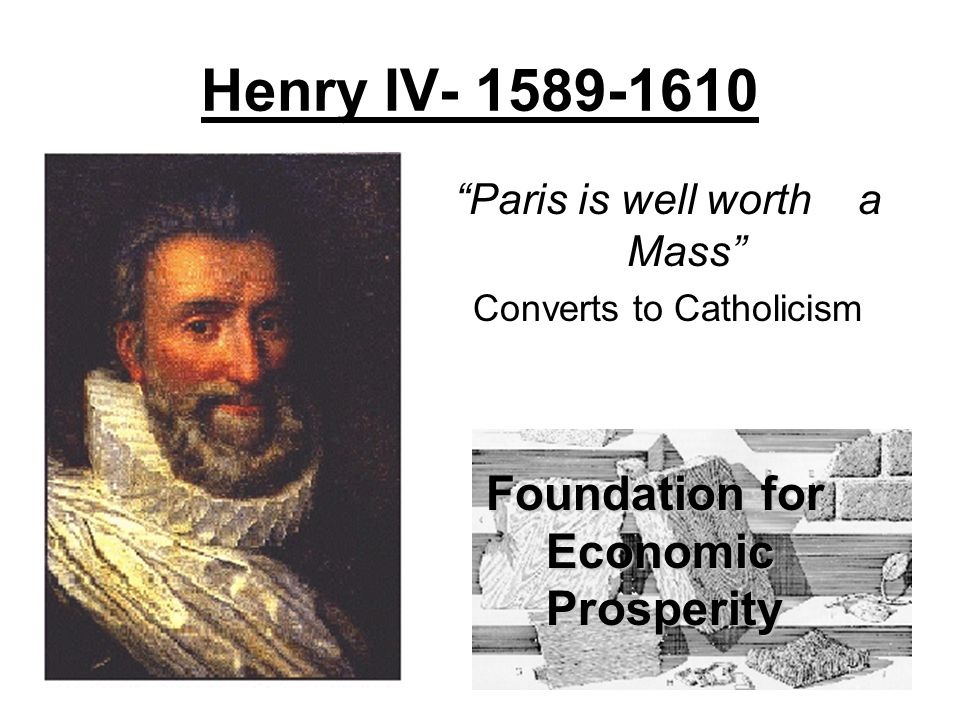 Henry IV Paris is well worth a Mass Converts to Catholicism Foundation for Economic Prosperity