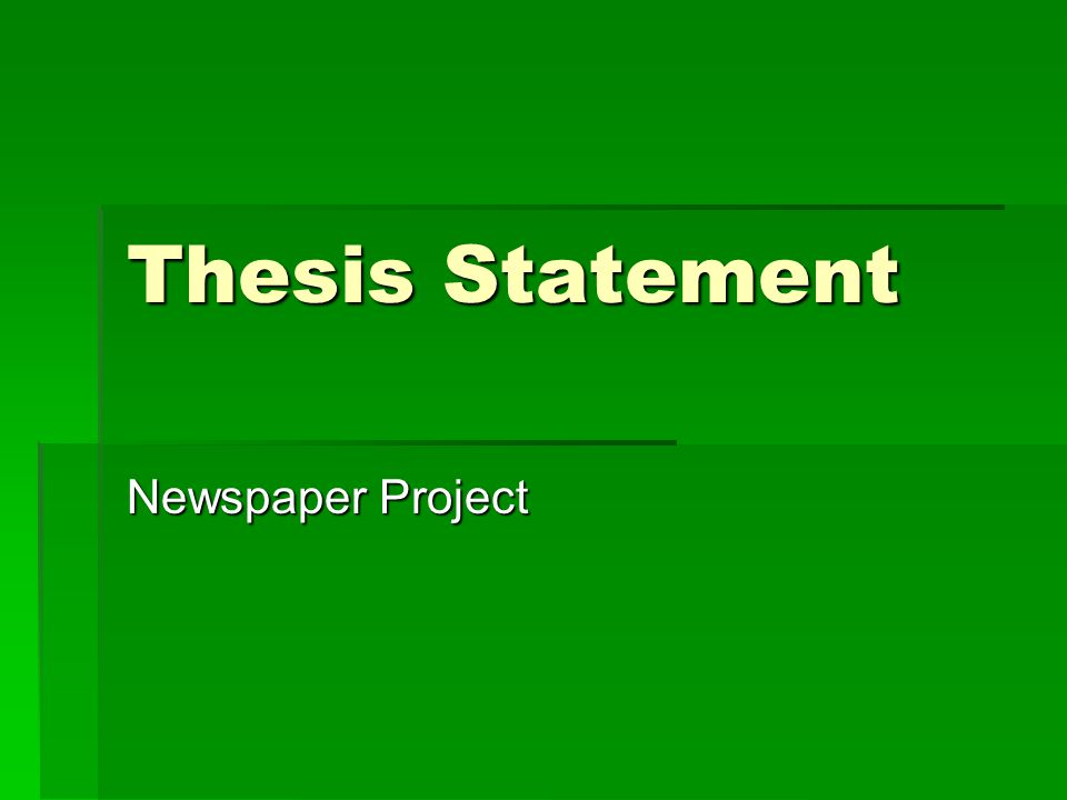 Thesis Statement Newspaper Project