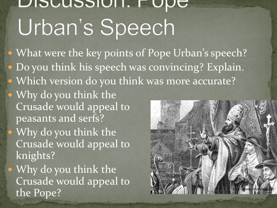 What were the key points of Pope Urban's speech. Do you think his speech was convincing.
