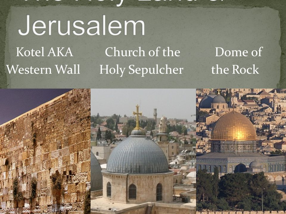 Kotel AKA Church of the Dome of Western Wall Holy Sepulcher the Rock