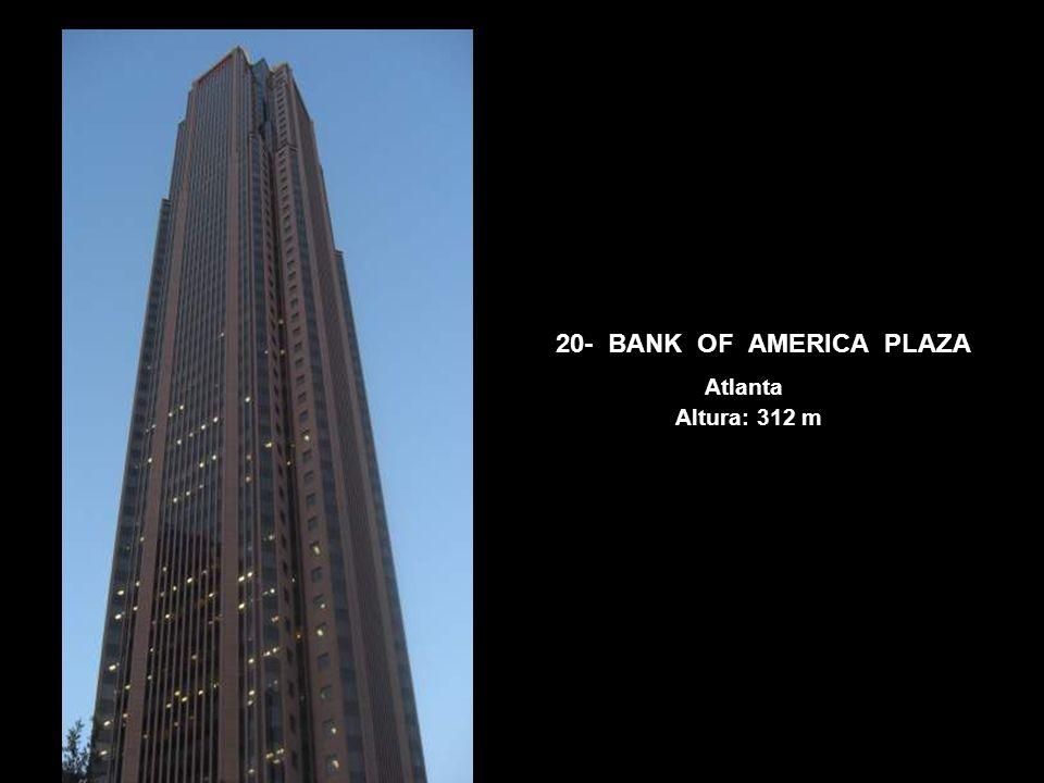 20- BANK OF AMERICA PLAZA Atlanta Altura: 312 m
