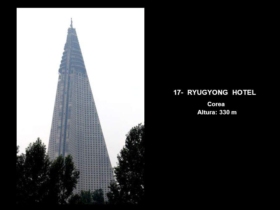 17- RYUGYONG HOTEL Corea Altura: 330 m