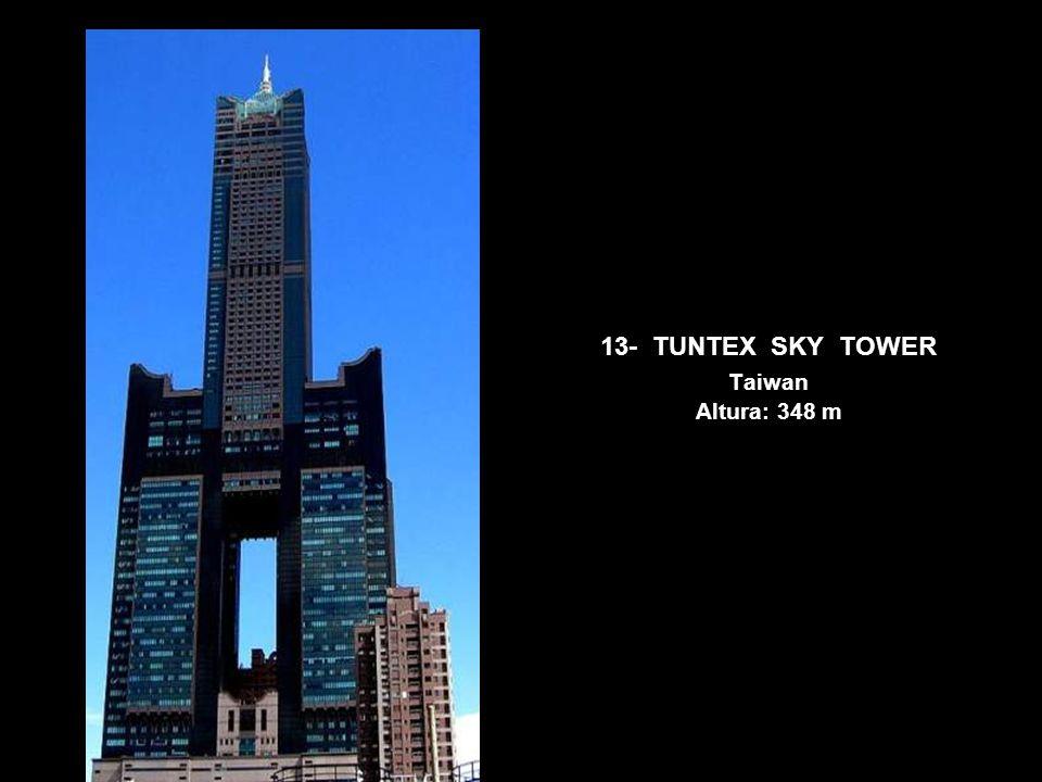 13- TUNTEX SKY TOWER Taiwan Altura: 348 m