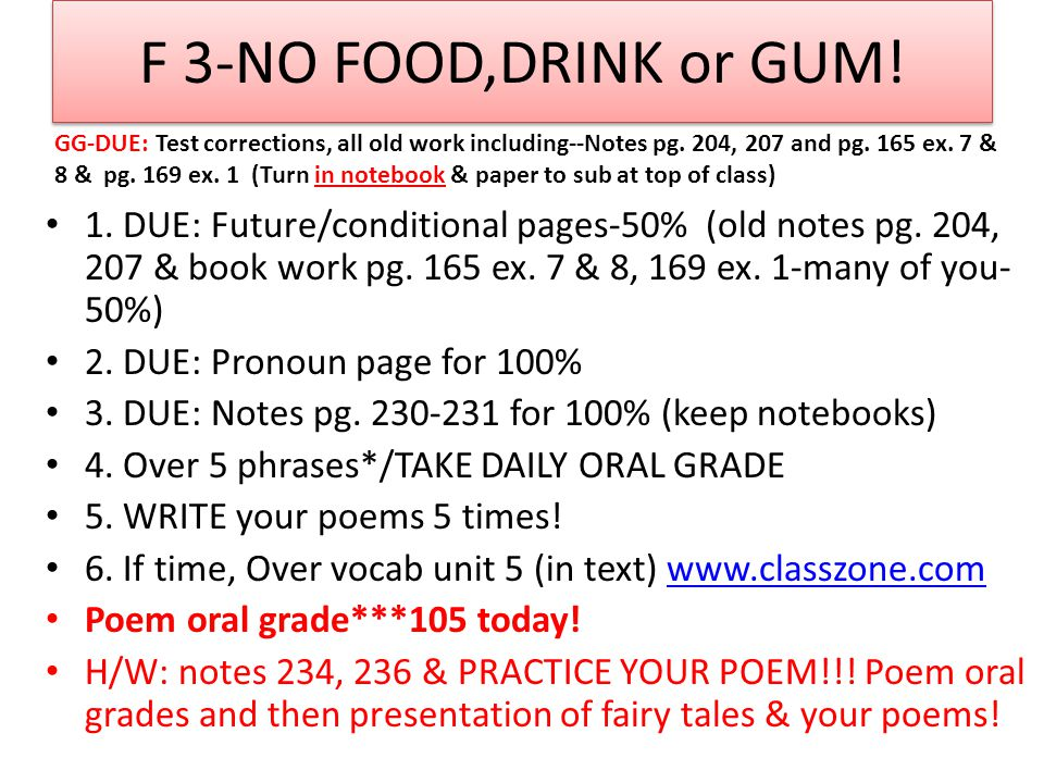 F 3-NO FOOD,DRINK or GUM. 1. DUE: Future/conditional pages-50% (old notes pg.